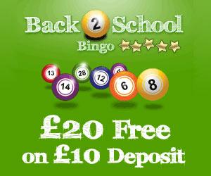 Back2SchoolBingo   £1 free no deposit bonus + 200% welcome bonus up to £20