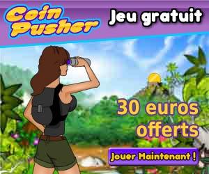 Coin Pusher : 30 euros de crédits gratuits offerts aux nouveaux joueurs
