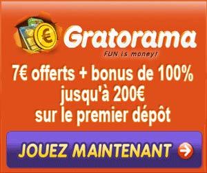 Gratorama : 7 euros offerts + bonus de 100% jusqu'à 200 euros sur le 1er dépôt